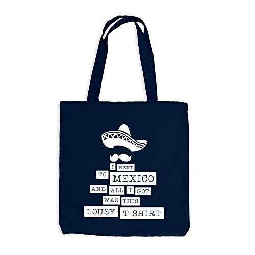 Jutebeutel - I Went To Mexico And All I Got Was This Lousy T-Shirt - Fun Style Typographie Unzufrieden Navy