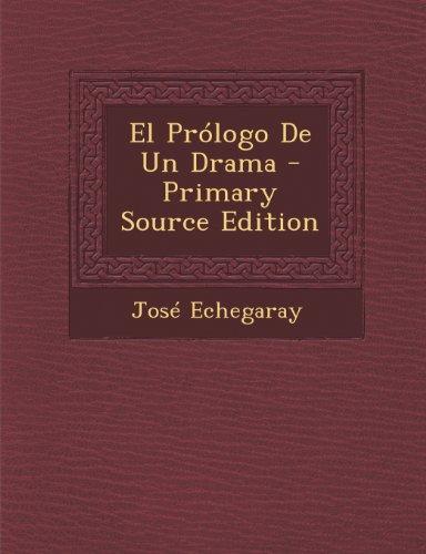 El Prólogo De Un Drama por José Echegaray