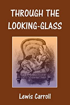 Through the Looking-Glass (Illustrated) (English Edition) par [Carroll, Lewis]