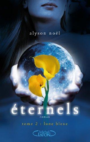 Eternels, Tome 2: Lune bleue par [Noel, Alyson]