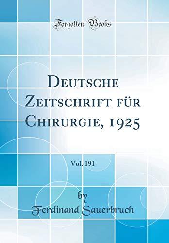 Deutsche Zeitschrift für Chirurgie, 1925, Vol. 191 (Classic Reprint) -
