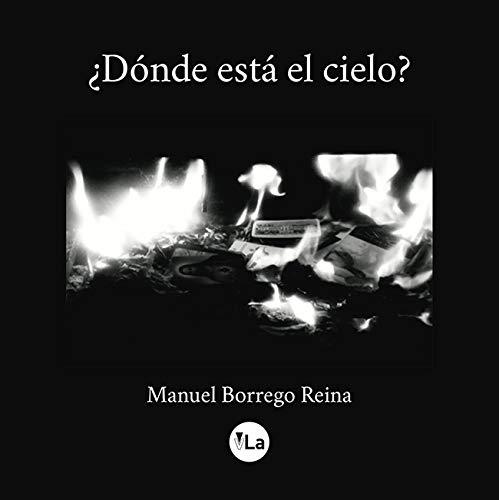 ¿Dónde está el cielo? por Manuel Borrego Reina