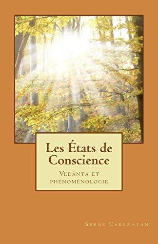 Les Etats de Conscience: Phénoménologie et Vedânta par Serge Carfantan