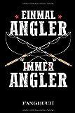 Einmal Angler Immer Angler Fangbuch: Fangbuch Logbuch Anglerjournal Zum Angeln Mit Fangliste...