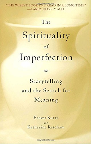 Spirituality Of Imperfection: Storytelling and the Journey to Wholeness