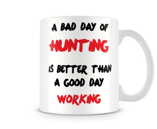 abd-007-a-bad-day-hunting-is-better-than-a-good-day-working-humorous-custom-personalised-mug