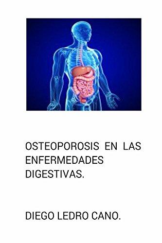 Osteoporosis en las enfermedades digestivas. por Diego Ledro-Cano