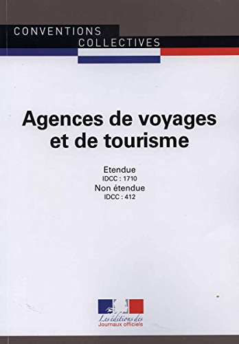 Agences de voyages et de tourisme : IDCC : 1710-412 par Journaux officiels