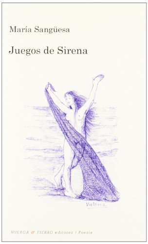 Juegos de Sirena (Poesia (huerga Y Fierro)) por María Sangüesa García