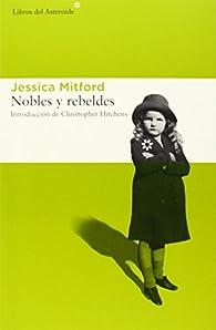 Nobles y rebeldes par Jessica Mitford