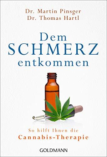 Dem Schmerz entkommen: So hilft Ihnen die Cannabis-Therapie - Die sanfte Revolution