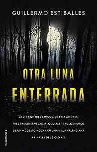 Otra luna enterrada par Guillermo Estiballes