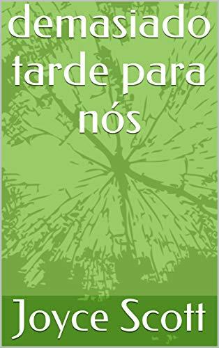 demasiado tarde para nós (Galician Edition) por Joyce Scott
