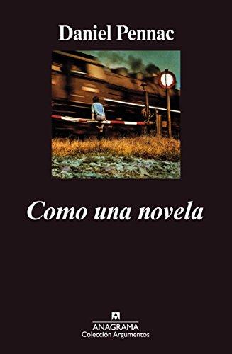 Como una novela (Argumentos Anagrama) por Daniel Pennac