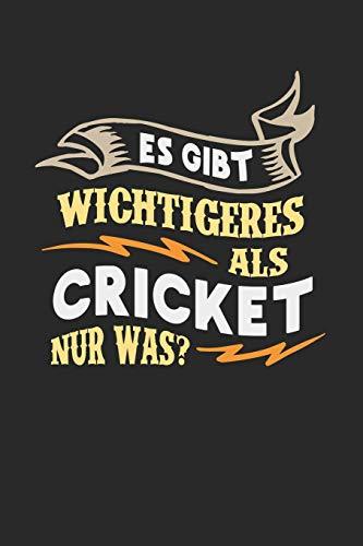 Es gibt wichtigeres als Cricket nur was?: Notizbuch A5 kariert 120 Seiten, Notizheft / Tagebuch / Reise Journal, perfektes Geschenk für Cricket Spieler -