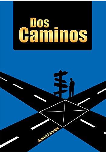 Dos Caminos por Gabriel Santiago