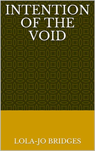 Intention Of The Void (Finnish Edition) por Lola-Jo Bridges