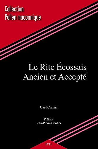Le Rite Ecossais Ancien et Accepté (en franc maçonnerie) par Gaël Carniri