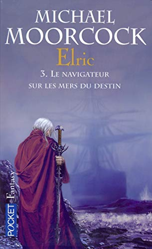 Le cycle d'Elric (03) par Michael MOORCOCK