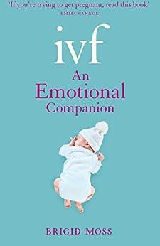 IVF: An Emotional Companion par [Moss, Brigid]