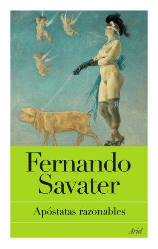 Apóstatas razonables por Fernando Savater