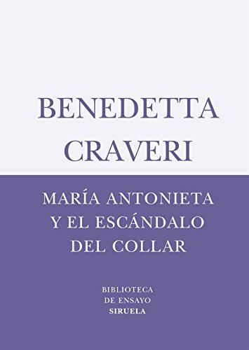 María Antonieta y el escándalo del collar (Biblioteca de Ensayo / Serie menor)