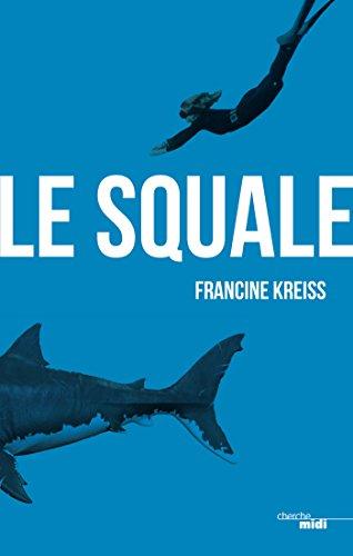 Le Squale - Francine Kreiss (2018) sur Bookys