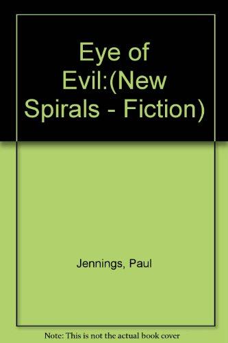 Eye of Evil: Pt. 4 (New Spirals - Fiction)