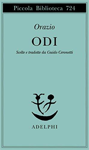 Odi (Piccola biblioteca Adelphi) por Quinto Orazio Flacco