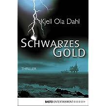 Schwarzes Gold: Roman