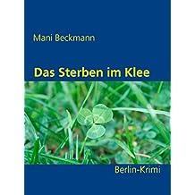 Das Sterben im Klee: Ein Berlin-Krimi (Die Berlin-Krimis)