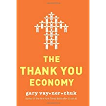 The Thank You Economy by Vaynerchuk, Gary (2011) Hardcover