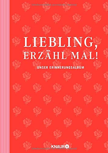 Elma van Vliet Liebling, erzähl mal!: Unser Erinnerungsalbum