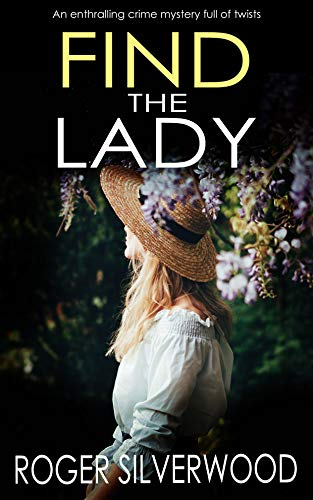 FIND THE LADY an enthralling crime mystery full of twists (Yorkshire Murder Mysteries Book 10) by [SILVERWOOD, ROGER]