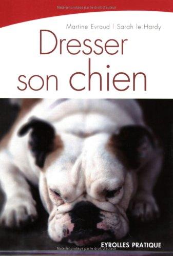 Dresser son chien par Martine Evraud