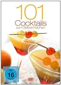 101 Cocktails zum Selbstmachen