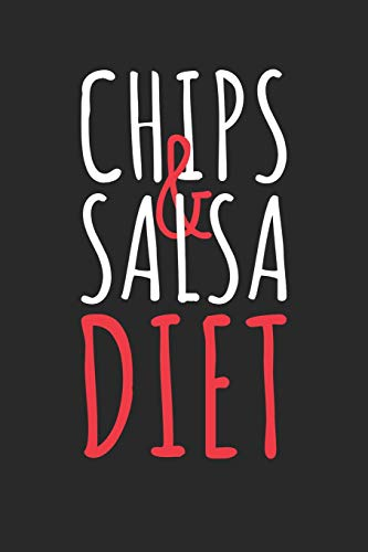 Cinco De Mayo Notebook - Chips & Salsa Diet Funny Cinco De Mayo Nachos - Cinco De Mayo Journal - Cinco De Mayo Diary: Medium College-Ruled Journey Diary, 110 page, Lined, 6x9 (15.2 x 22.9 cm) Medium Chip
