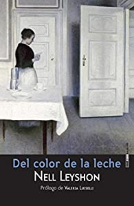 Del color de la leche par Nell Leyshon