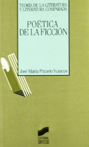 Poética de la ficción (Teoría de la literatura y literatura comparada)