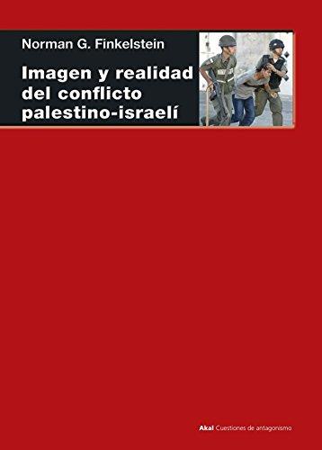 Imagen y realidad del conflicto palestino-israelí (Cuestiones de antagonismo)