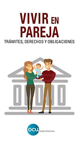 VIVIR EN PAREJA: Trámites, derechos y obligaciones : 1 por OCU Ediciones