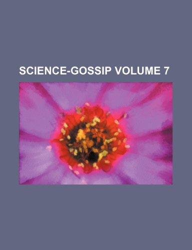 Science-gossip Volume 7