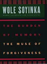 The Burden of Memory, the Muse of Forgiveness (W.E.B. Du Bois Institute Series) by Wole Soyinka (1999-01-07)