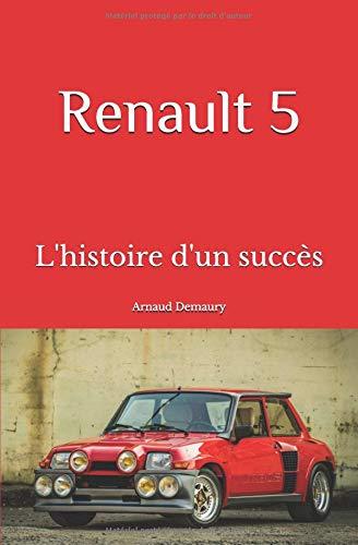 Renault 5: l'histoire d'un succès por Arnaud Demaury