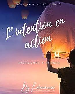 Lintention en action: Apprendre à penser (Les mini-ebook ...