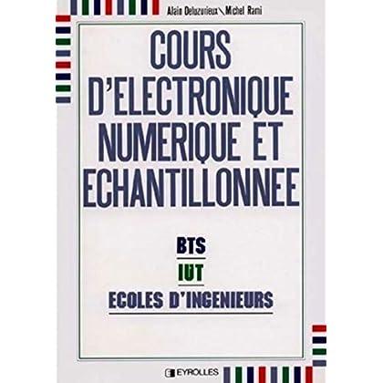 Cours d'électronique numérique et échantillonnée - B.T.S., I.U.T., Écoles d'ingénieurs