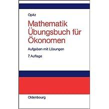 Mathematik Übungsbuch für Ökonomen: Aufgaben mit Lösungen