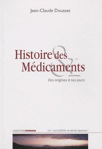 Histoire des médicaments : Des origines à nos jours par Jean-Claude Dousset