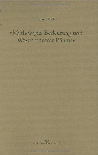 Mythologie, Bedeutung und Wesen unserer Bäume von Elmar Woelm (Januar 2007) Broschiert