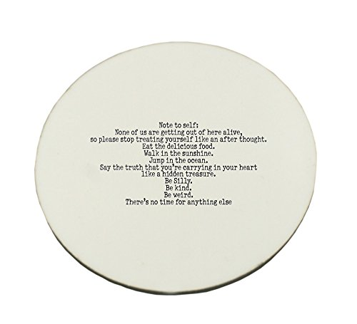 circle-mousepad-with-note-to-self-none-of-us-are-getting-out-of-here-alive-so-please-stop-treating-y